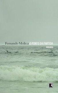 O PONTO DA PARTIDA - MOLICA, FERNANDO