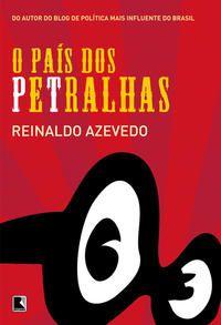 O PAÍS DOS PETRALHAS - AZEVEDO, REINALDO