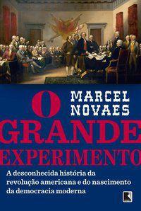 O GRANDE EXPERIMENTO - NOVAES, MARCEL