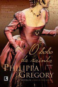 O BOBO DA RAINHA - GREGORY, PHILIPPA
