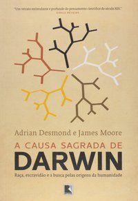 A CAUSA SAGRADA DE DARWIN - MOORE, JAMES