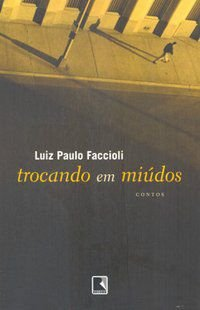 TROCANDO EM MIÚDOS - FACCIOLI, LUIZ PAULO