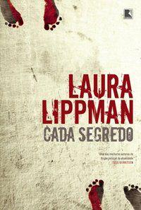CADA SEGREDO - LIPPMAN, LAURA