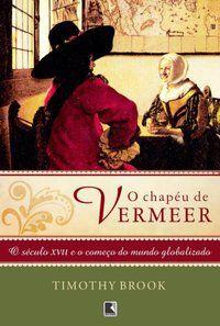 O CHAPÉU DE VERMEER - BROOK, TIMOTHY