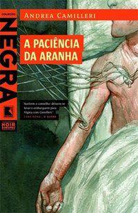 A PACIÊNCIA DA ARANHA - CAMILLERI, ANDREA
