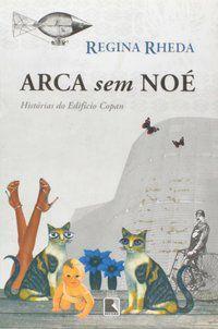 ARCA SEM NOÉ - HISTÓRIAS DO EDIFÍCIO COPAN - RHEDA, REGINA