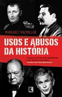 USOS E ABUSOS DA HISTÓRIA - MACMILLAN, MARGARET