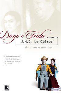 DIEGO E FRIDA - LE CLEZIO, J. M.