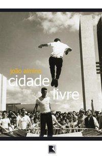CIDADE LIVRE - ALMINO, JOÃO