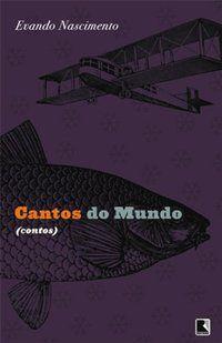CANTOS DO MUNDO - NASCIMENTO, EVANDO
