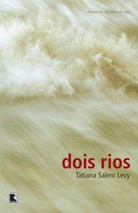 DOIS RIOS - LEVY, TATIANA SALEM