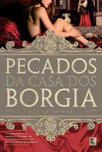 PECADOS DA CASA DOS BORGIA - BOWER, SARAH