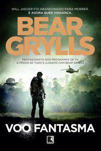 VOO FANTASMA - GRYLLS, BEAR