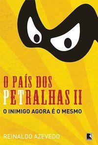 O PAÍS DOS PETRALHAS II - AZEVEDO, REINALDO