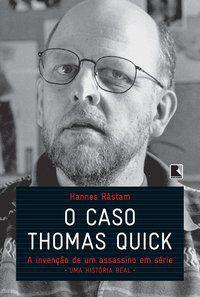 O CASO THOMAS QUICK - RASTAM, HANNES