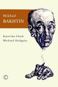 MIKHAIL BAKHTIN - CLARK, KATERINA