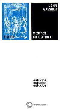 MESTRES DO TEATRO I - GASSNER, JOHN