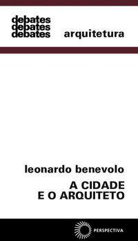 A CIDADE E O ARQUITETO - BENEVOLO, LEONARDO