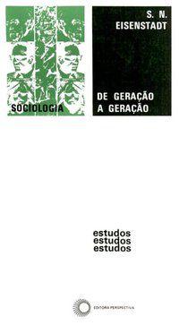 DE GERAÇÃO A GERAÇÃO - EISENSTADT, S. N.