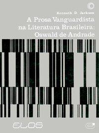 A PROSA VANGUARDISTA NA LITERATURA BRASIL - JACKSON, KENNET D.