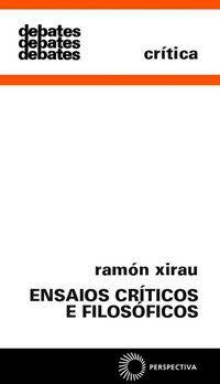 ENSAIOS CRÍTICOS E FILOSÓFICOS - XIRAU, RAMOM
