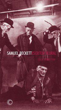 SAMUEL BECKETT: ESCRITOR PLURAL - VOL. 204 - BERRETTINI, CELIA