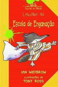 LOBINHO NA ESCOLA DE ENGANAÇÃO - WHYBROW, IAN