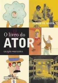 O LIVRO DO ATOR - SOUZA, FLAVIO DE