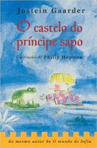 O CASTELO DO PRÍNCIPE SAPO - GAARDER, JOSTEIN