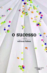 O SUCESSO - LISBOA, ADRIANA