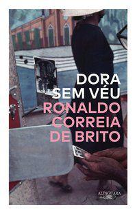DORA SEM VÉU - CORREIA DE BRITO, RONALDO