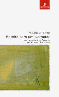 ROTEIRO PARA UM NARRADOR - VIDAL, ARIOVALDO JOSÉ