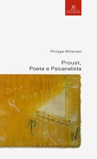 PROUST, POETA E PSICANALISTA - WILLEMART, PHILIPPE