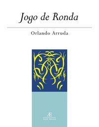 JOGO DE RONDA - VOL. 1 - ARRUDA, ORLANDO