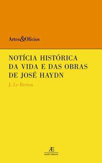 NOTÍCIA HISTÓRICA DA VIDA E DAS OBRAS DE JOSÉ HAYDN - BRETON, JOACHIM LE