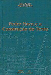 PEDRO NAVA E A CONSTRUÇÃO DO TEXTO - PANICHI, EDINA