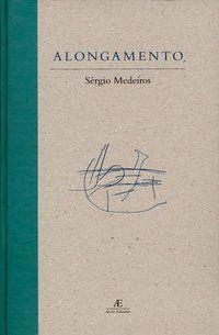 ALONGAMENTO - MEDEIROS, SÉRGIO