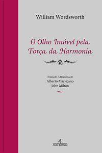 O OLHO IMÓVEL PELA FORÇA DA HARMONIA - WORDSWORTH, WILLIAM