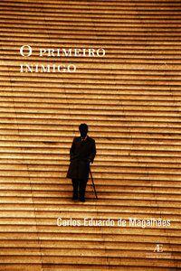 O PRIMEIRO INIMIGO - MAGALHÃES, CARLOS EDUARDO