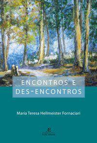 ENCONTROS E DES-ENCONTROS - FORNACIARI, MARIA TERESA HELLMEISTER