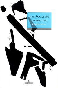 NAS ÁGUAS DO MESMO RIO - LEIRNER, GISELDA