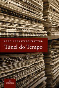 TÚNEL DO TEMPO - WITTER, JOSÉ SEBASTIÃO