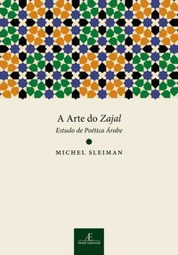 A ARTE DO ZAJAL - SLEIMAN, MICHEL