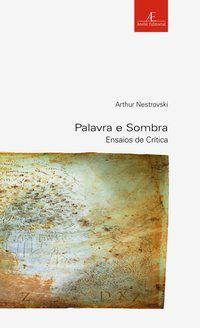 PALAVRA E SOMBRA - NESTROVSKI, ARTHUR