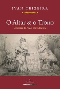 O ALTAR & O TRONO - TEIXEIRA, IVAN