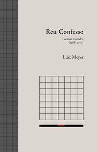 RÉU CONFESSO - MEYER, LUIZ