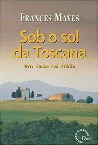 SOB O SOL DA TOSCANA - MAYES, FRANCES