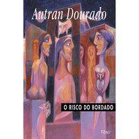 O RISCO DO BORDADO - DOURADO, AUTRAN