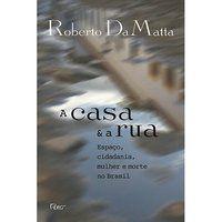 A CASA E A RUA - DAMATTA, ROBERTO