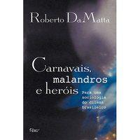 CARNAVAIS, MALANDROS E HERÓIS - DAMATTA, ROBERTO
